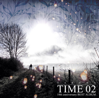10th anniversary BEST ALBUM「TIME 02」